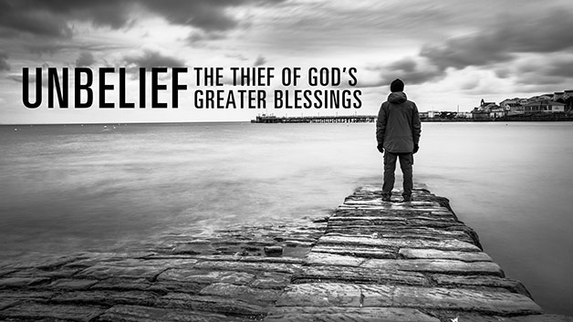 Unbelief: The Thief of God